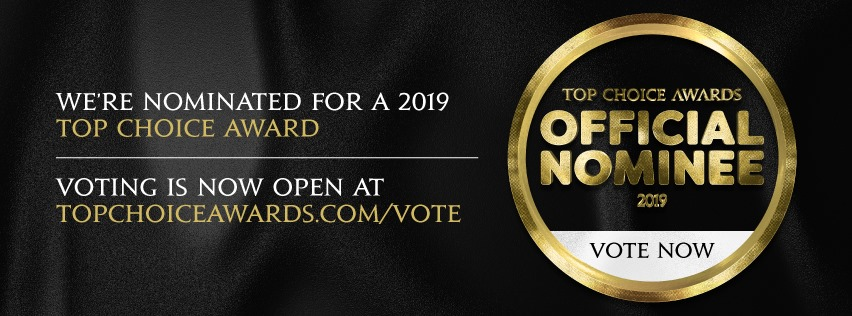 We've been nominated for a 2019 Top Choice Award